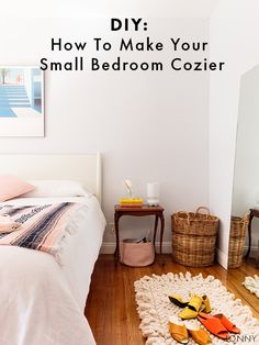 How To Make A Small Space Bedroom Feel Like A Cozy Haven.