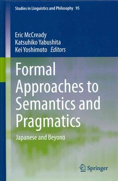 Formal Approaches to Semantics and Pragmatics: Japanese and Beyond