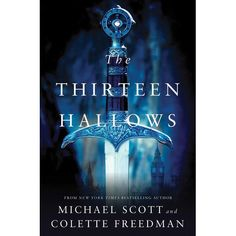 The Thirteen Hallows (Thirteen Hallows, #1) by Michael Scott — Reviews, Discussion, Bookclubs, Lists