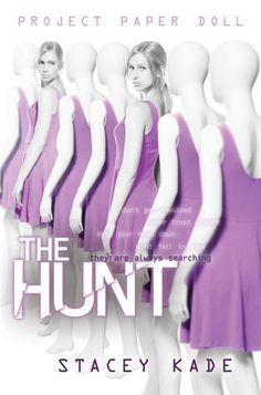 Project Paper Doll The Hunt by Stacey Kade