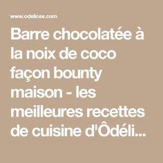Barre chocolatée à la noix de coco façon bounty maison - les meilleures recettes de cuisine d'Ôdélices