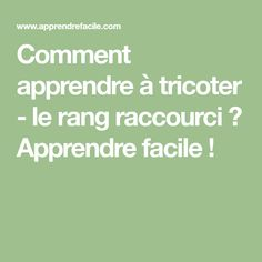 Comment apprendre à tricoter - le rang raccourci ? Apprendre facile ! Math Equations, Tips, Points, Couture, Trousers, Learn How To Knit, Tips And Tricks, Tuto Tricot, Haute Couture