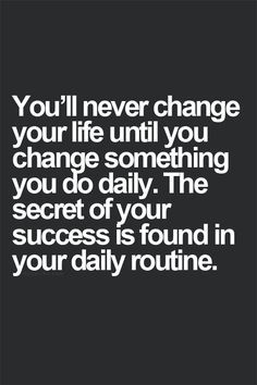 Easy to do. Easy not to do. Watch your life change, either way.