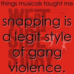 Things musicals have taught me!