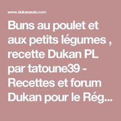 Buns au poulet et aux petits légumes , recette Dukan PL par tatoune39 - Recettes et forum Dukan pour le Régime Dukan