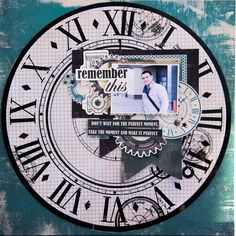 'Remember This' layout by Alena Grinchuk for Kaisercraft using 'Time Machine' Speciality Paper ~ Wendy Schultz ~ Scrapbook Pages 3