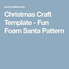 Christmas Craft Template - Fun Foam Santa Pattern