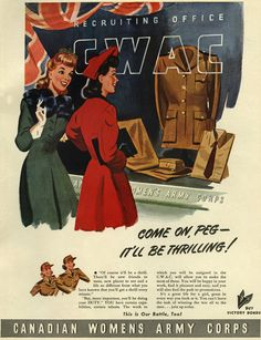 """Come On Peg!  The Army will be thrilling!"" ~ Canadian Women's Army Corps, 1943.  WWII recruiting poster"