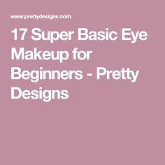 17 Super Basic Eye Makeup for Beginners - Pretty Designs