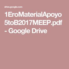 1EroMaterialApoyo5toB2017MEEP.pdf - Google Drive
