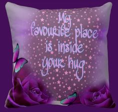 """""""My favourite place is inside your hug"""". Purple, the colour of romance. A pleasing design of charming colours to evoke the romantic mood of being inside your hug. Beautifully blended on a soft purple cushion. This is bound to create an inviting ambience for your living room or bedroom!"""