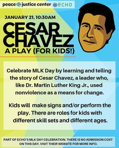 Celebrate #MLKDay by learning and telling the story of Cesar Chavez a leader who like Dr. Martin Luther King Jr. used the strategy of #nonviolenceinaction to organize and build power with oppressed people. A simplified and fun play of Cesar Chavez will be shared by children who attend the full hour event. They will make signs and/or perform the play. There are roles for kids with different skill sets and of different ages. FREE! This activity is part of @ECHO_VTs MLK Day Celebration from 10am-5p Cesar Chavez Day, Free Activities For Kids, King Jr, Martin Luther King, Oppression, Social Justice, Kids Playing, Lesson Plans, Famous People