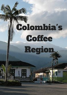 Where to go and what to do in Colombia's Coffee Region | The World on my Necklace