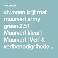 vtwonen krijt mat muurverf army green 2,5 l | Muurverf kleur | Muurverf | Verf & verfbenodigdheden | KARWEI