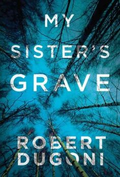 My sister's grave by Robert Dugoni.  Click the cover image to check out or request the mystery kindle