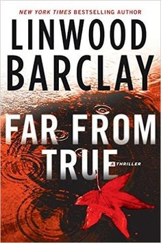 Far From True (Promise Falls Trilogy,  #2) by Linwood Barclay - 2016.
