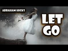 Abraham Hicks - When You Let Go It Comes - (NO ADS DURING VIDEO) ✅ - YouTube