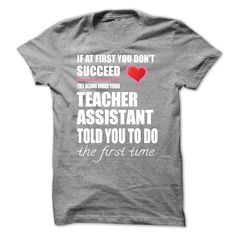 Try doing what your TEACHER ASSISTANT T Shirt, Hoodie, Sweatshirt