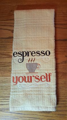 Kitchen towel-Espresso yourself by BlazinStarEmbroidery on Etsy