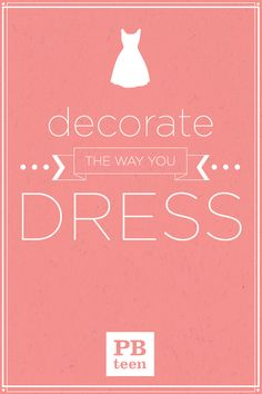 decorate the way you dress!