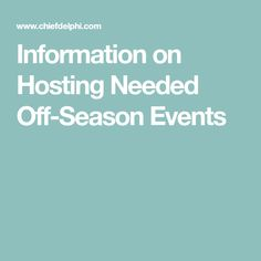 Information on Hosting Needed Off-Season Events