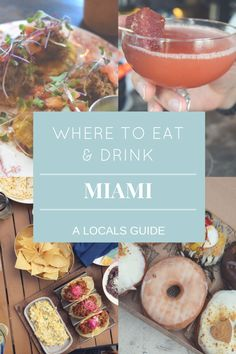 Where to Eat and Drink in Miami. A Locals Guide! Miami | Florida | Foodie | Cocktails | Wynwood | Brickell | Miami Beach | South Beach | Doral | Kendall | Eats