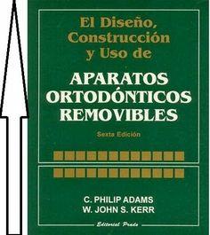LIBROS DVDS CD-ROMS ENCICLOPEDIAS EDUCACIÓN EN PREESCOLAR. PRIMARIA. SECUNDARIA Y MÁS: APARATOS ORTODÓNTICOS REMOVIBLES DISEÑO CONSTRUCCI...