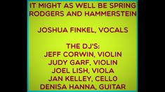 IT MIGHT AS WELL BE SPRING JOSHUA FINKEL AND THE DJ'S First Day Of Spring, The Dj, Current Events, Acting, The Creator, Songs, Projects, Log Projects, Blue Prints