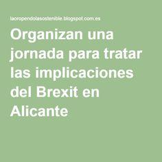Organizan una jornada para tratar las implicaciones del Brexit en Alicante