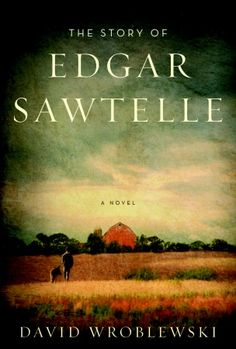 The Story of Edgar Sawtelle ~ by David Wroblewski ~ will remember this book for the rest of my life ~ fabulous writing ~ heartwarming story