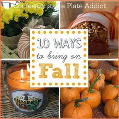 CONFESSIONS OF A PLATE ADDICT: 10 Things You Can Do Right Now to Bring on Fall!