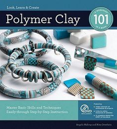 Polymer Clay 101: Master Basic Skills and Techniques Easily Through Step-By-Step Instruction - Free eBooks Download