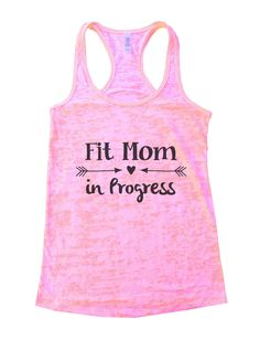 Fit Mom In Progress Burnout Tank Top By Funny Threadz - 829