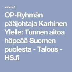 OP-Ryhmän pääjohtaja Karhinen Ylelle: Tunnen aitoa häpeää Suomen puolesta - Talous - HS.fi
