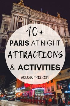 10+ Paris at night activities: Looking for the best things to do in Paris at night? Here's your guide to the best excursions and evening attractions in the French capital, the City of Love, France