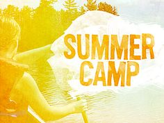 Summer Camp graphic by Daniel Carroll-Like the watercolor effect on the type.