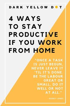 4 Top Ways To Stay #productive If You #workfromhome | Supporting Emerging #artists | Dark Yellow Dot