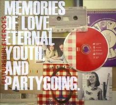 Future Bible Heroes - Memories of Love, Eternal Youth, And Partygoing