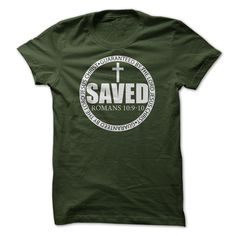 Saved By The Lord Jesus Christ - Romans 10:9-10 T Shirt
