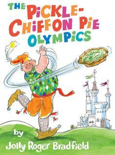The Pickle-Chiffon Pie Olympics by Jolly Roger Bradfield