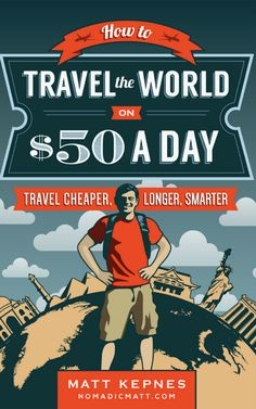 """How to Travel the World on $50 a Day"" teaches you how to stretch your travel budget as far as it can go while seeing the world."