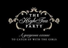 High Tea Party = Girls Day / Bachelorette or change it to more of a Gatsby theme? :) <3