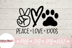 Peace Love Dogs, Peace And Love, Animal Shelter, Animal Rescue, Dog Mom Shirt, Vinyl Projects, Cricut Design, Dog Lovers, Mother's Day