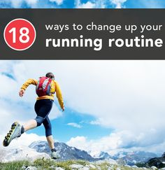 When you get bored with your run, change up your running routine!