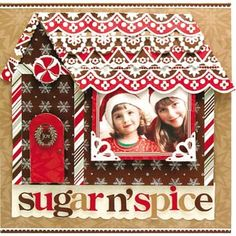 Christmas Gingerbread House Page...Anna Griffin.