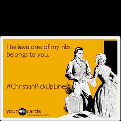 Christian Pick up lines....   that is one of the cutest list pick up lines ever!