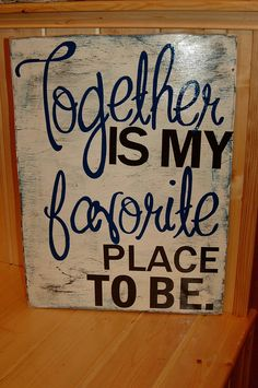 Rustic Wood Sign Together is my favorite place to be. $37.00, via Etsy.