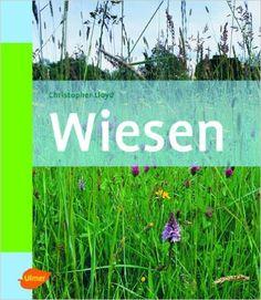 Wiesen: Amazon.de: Christopher Lloyd, Claudia Arlinghaus: Bücher
