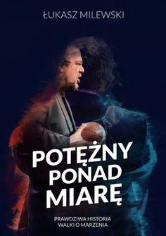 Potężny ponad miarę - Łukasz Milewski Movies, Movie Posters, Historia, Films, Film Poster, Cinema, Movie, Film, Movie Quotes