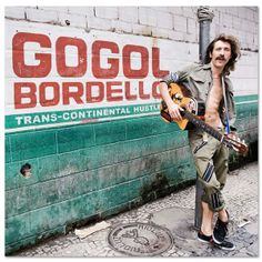 Gogol Bordello - Trans-continental Hustle (2010)